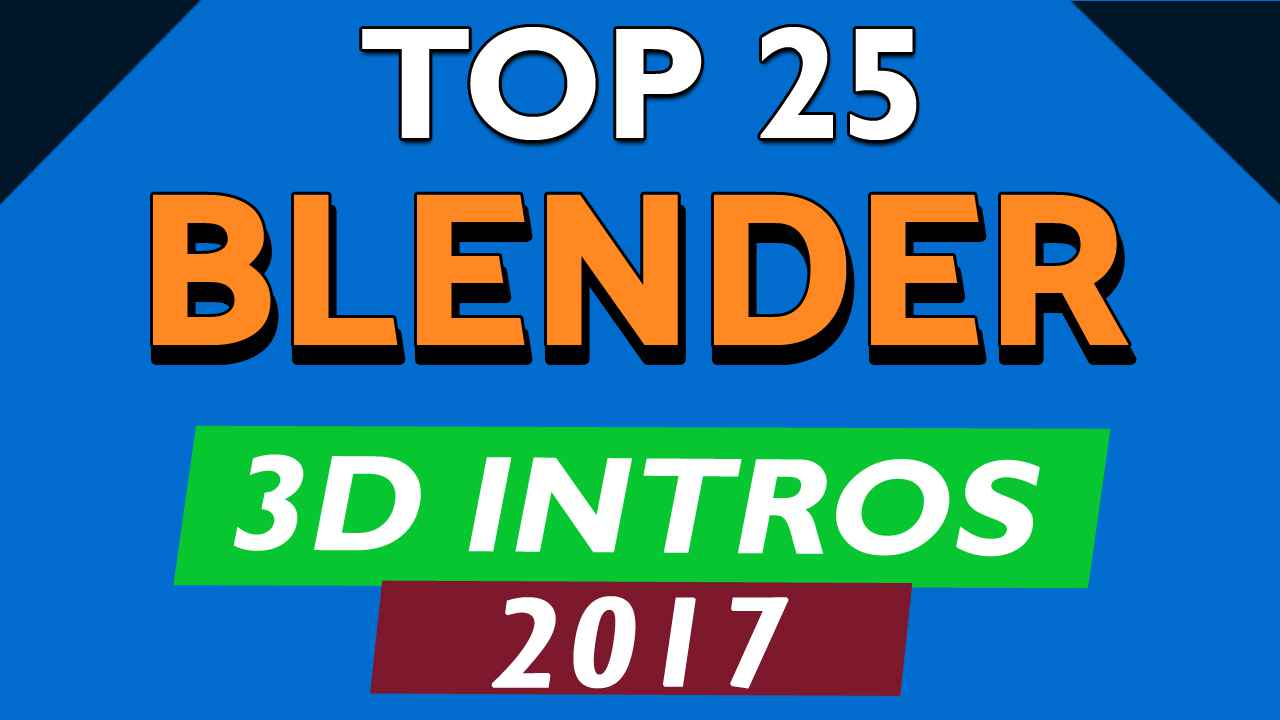 Top 25 Blender 3D Intro Templates 2017 - Free Download