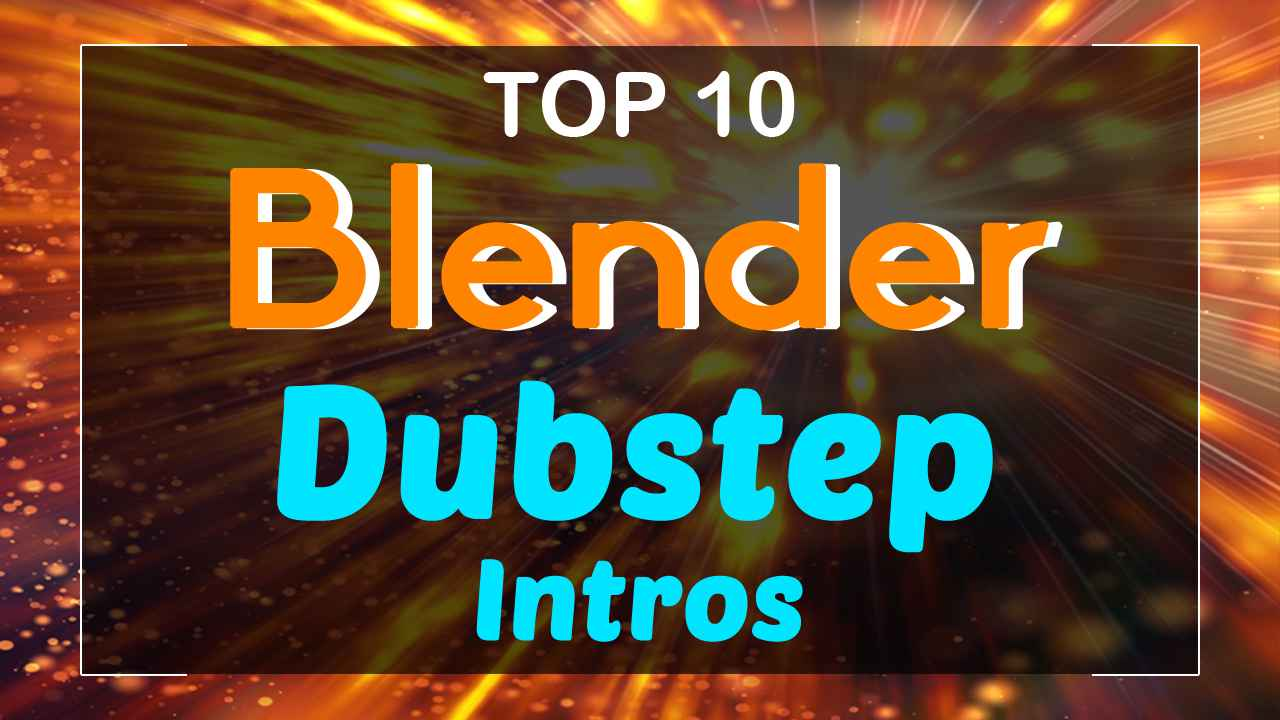 Top 10 Blender Dubstep Intro Templates 2017 - Free Download ...