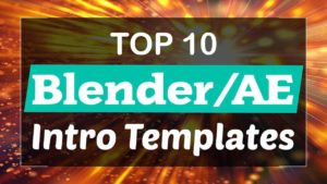 Top 10 Blender & After Effects Intro Templates