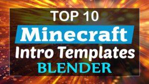 Top 10 Minecraft Intro Templates Blender