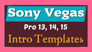 The Best 10 Intro Templates Ever! Sony Vegas Pro Free Download