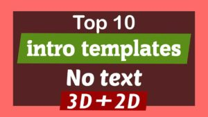 top 10 intro templates 2018 no text 3d 2d free download