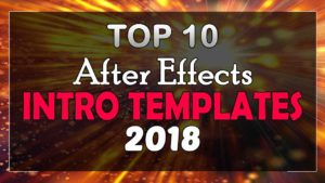 Top 10 Free Intro Templates 2018 After Effects No Plugins