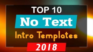 Top 10 Free Intro Templates 2018 No Text Download