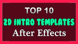 Top 10 Free 2d Intro Templates 2018 After Effects Cs6 Topfreeintro Com